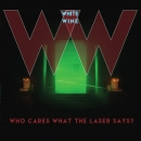 White Wine (2) ‎– Who Cares What The Laser Says? , LP